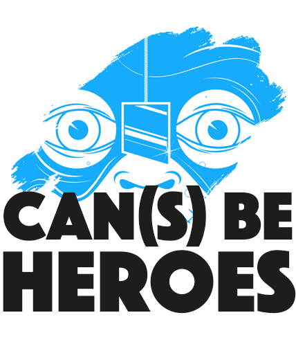 CAN(S) BE HEROES
